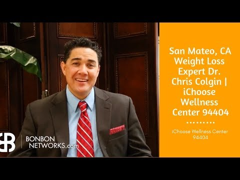 San Mateo, CA Weight Loss Expert Dr. Chris Colgin | iChoose Wellness Center 94404