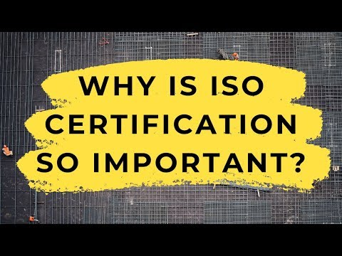 Why Is ISO Certification SO Important?