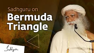 Sadhguru on the Truth About Bermuda Triangle
