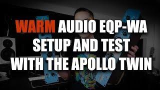 Warm Audio EQP-WA Setup And Test With The Apollo Twin