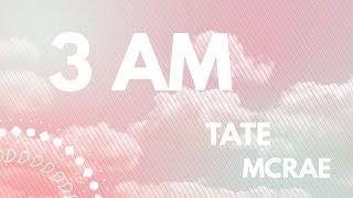 3am || Tate McRae Lyrics
