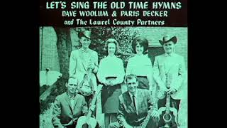 Let's Sing The Old Time Hymns [1970] - Dave Woolum, Paris Decker & The Laurel County Partners