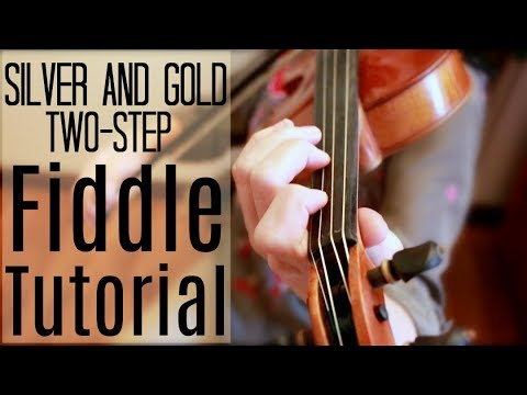Silver and Gold Two-Step ~ Fiddle Tutorial