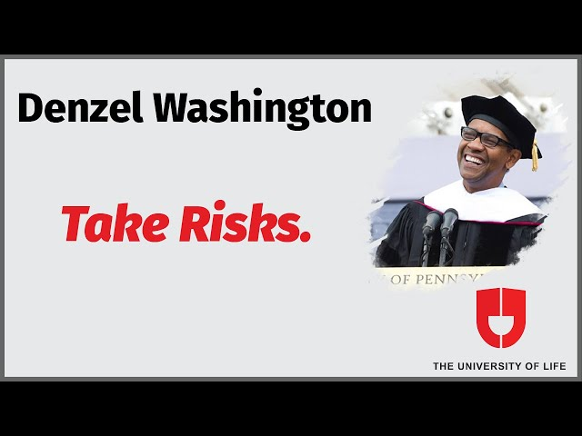 Denzel Washington On Why To Take Risks In Life—The University Of Life