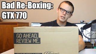 Bad Re-Boxing - GTX 770