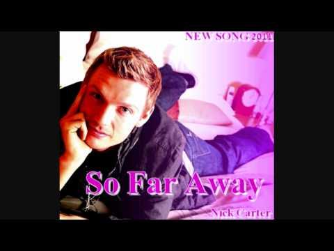 Nick carter - So Far Away (NEW SONG 2011) LYRICS  HD