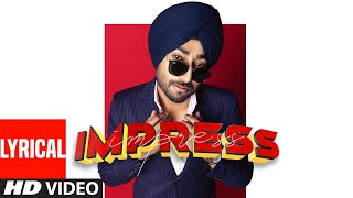 Ranjit Bawa (Full Lyrcial Song) Impress | Desi Crew | Bunty Bains | Latest Punjabi Songs