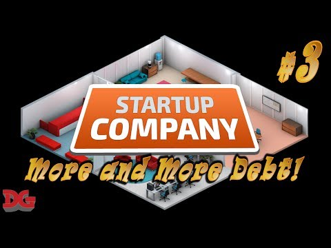 Startup Company ► Episode 3 - Loans Solve all of our Problems! (1440/60)