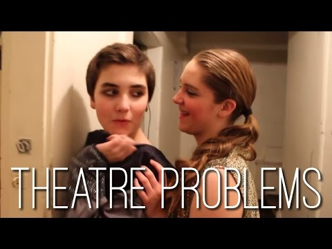 Theatre Problems - Theatre Kid Things