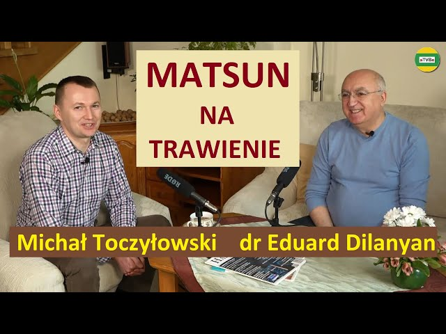MATSUN - KASPIJSKI JOGURT NATURALNY NA TRAWIENIE dr Eduard Dilanyan i Michał Toczyłowski STUDIO 2021