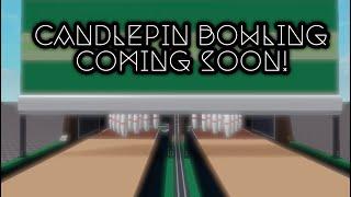Candlepin Bowling Sneak Peak! (ROBLOX)