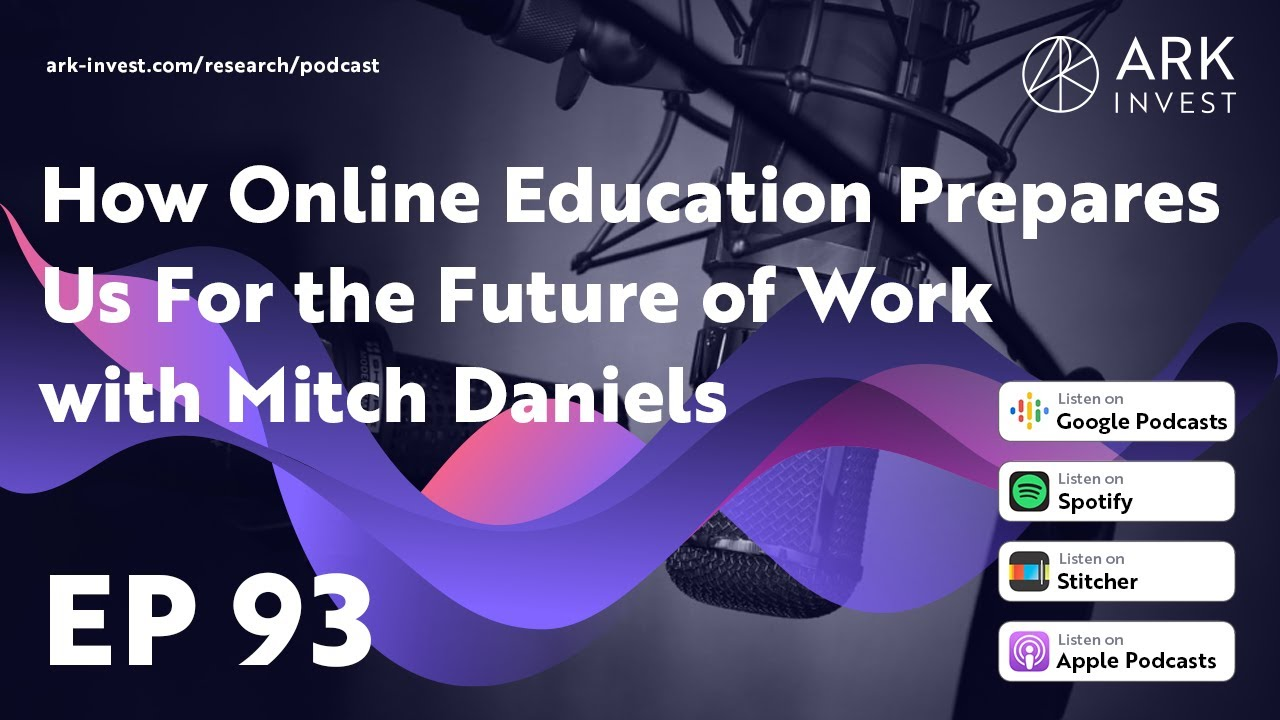 How Online Education Prepares Us For the Future of Work with Mitch Daniels
