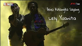 Download Lely Yuanita - Benci Kusangka Sayang New MONATA Live Gresik
