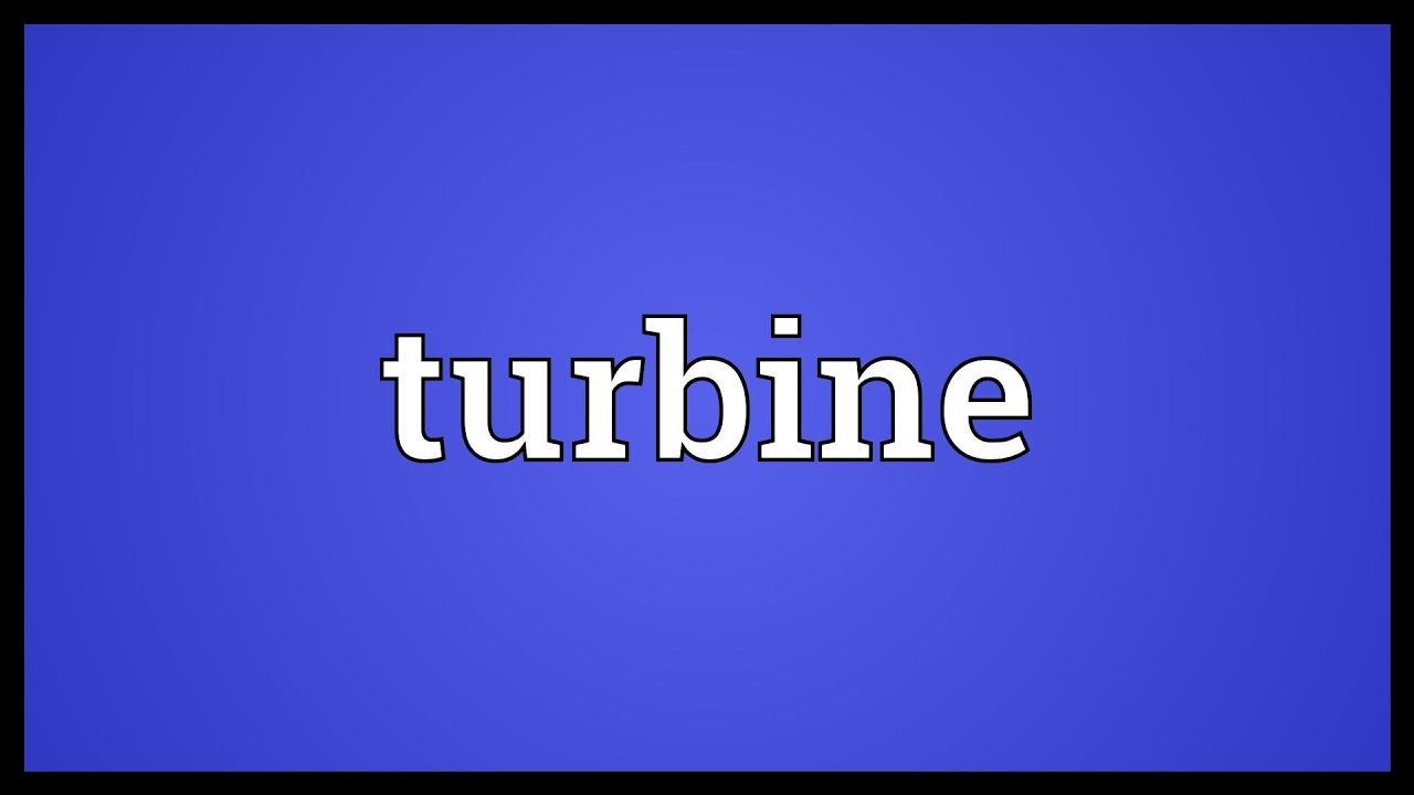 Turbine Meaning