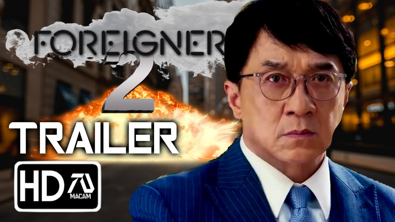 The Foreigner 2 Trailer Hd Jackie Chan Pierce Brosnan Fan Made Youtube