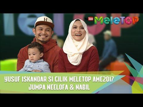Yusuf Iskandar Si Cilik MeleTOP AME2017 Jumpa Neelofa &  Nabil - MeleTOP Episod 234 [25.4.2017]