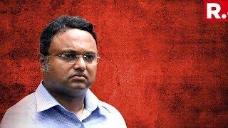 Rattled Karti Chidambaram Issues Statement, Claims 'No Unaccounted Wealth'