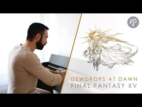 Final Fantasy XV | Dewdrops at Dawn Piano Cover + Sheets