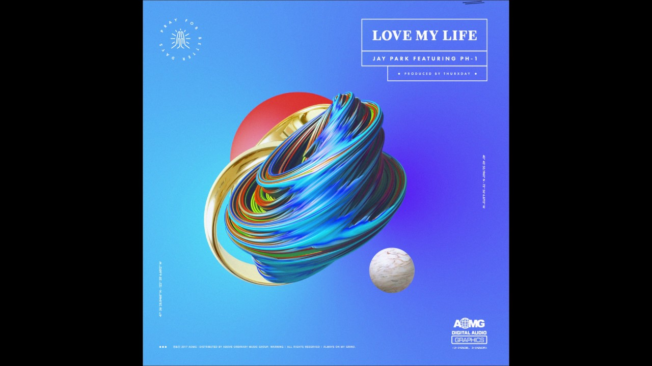 박재범 Jay Park - 'LOVE MY LIFE (Feat. pH-1)' [Official Audio] produced by Thurxday