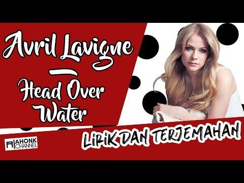 Avril Lavigne - Head Above Water (Lirik Dan Terjemahan Indonesia | HD)