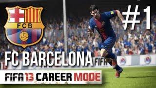 FIFA 13 | Career Mode Series - FC Barcelona #1