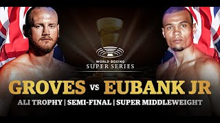 Groves vs Eubank Jr - WBSS Season I: Super-Middleweight SF1