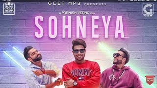 Sohneya (Full Song) - Guri | Parmish Verma | Sukhe E | New Punjabi Song 2017