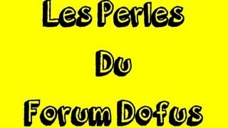 Dofus : Les Perles du Forum Dofus #1