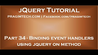Binding event handlers using jquery on method