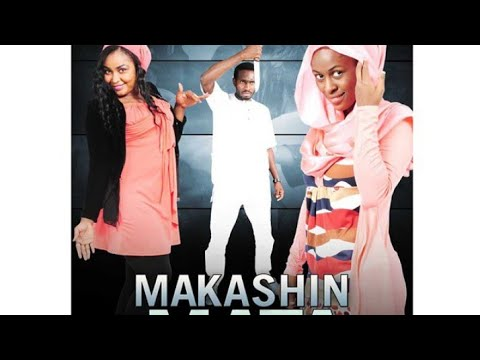 Download MAKASHIN MATA 1&2 LATEST HAUSA FILM (ENGLISH SUBTITLED)