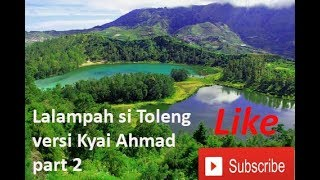 Lalampahan si toleng | versi kyai Ahmad | ki Balap part 2 Mp3
