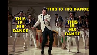 Elvis and his charisma (Part 2): This is his dance