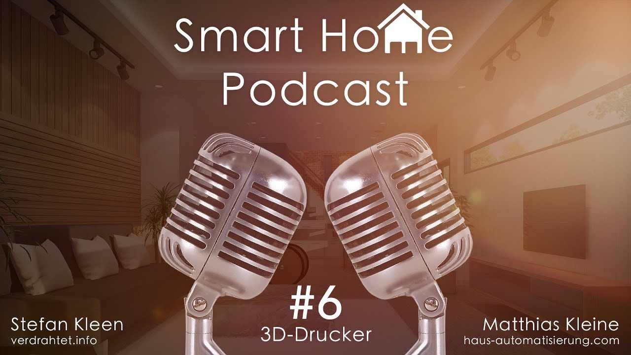 Smart Home Podcast #6 - 3D-Drucker - YouTube
