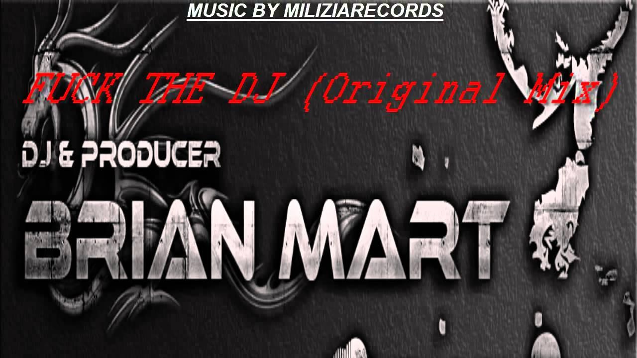 Download Brian Mart   Fuck The Dj Original Mix