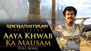 Aaya Khwab Ka Mausam (Video Song) – Kochadaiiyaan – The Legend
