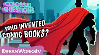 Who Invented Comic Books? | COLOSSAL QUESTIONS