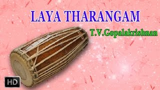 T.V.Gopalakrishnan - Mridangam - Classical Instrumental - Laya Tharangam - Adi Thalam