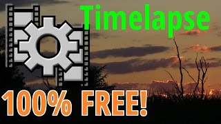 Make Timelapses with Free Software and NO TRIAL VERSIONS (Tutorial)