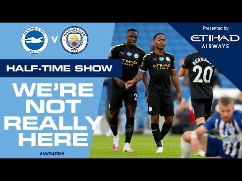 LIVE HALF-TIME | Brighton 0-2 Man City | #WNRH