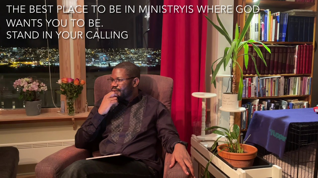 THE BEST PLACE TO BE IN MINISTRY IS WHERE GOD WANTS YOU TO BE