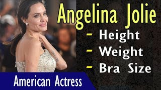 Angelina Jolie Age | Height | Weight | Biography | Gyan Junction