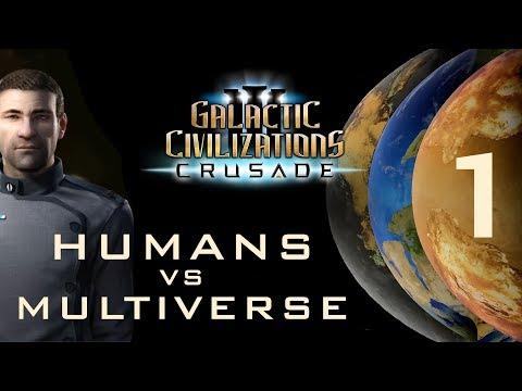 Humans vs. Multiverse - Galactic Civilizations III: Crusade (Part 1)