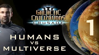 Humans vs. Multiverse - Galactic Civilizations III: Crusade (Part 1)