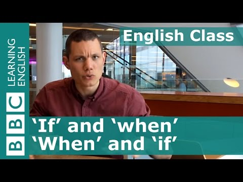 Grammar:  How to use 'if' and 'when' correctly in English