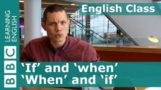 'If' and 'when': BBC English Class