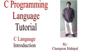 C Programming Language Tutorial 1. C Language Introduction