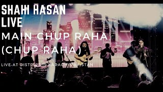 Chup Raha - Shahi Hasan (Originally performed By Vital Signs)