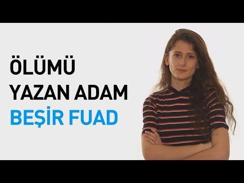 Ölümü Yazan Adam: Beşir Fuad...