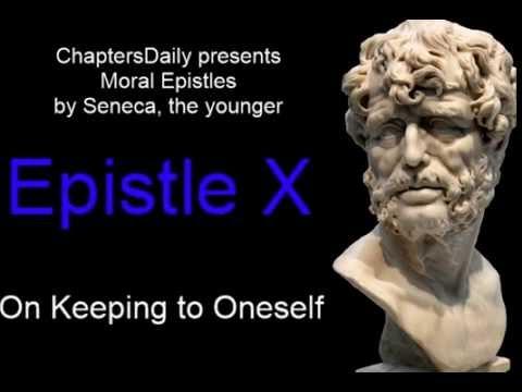 Seneca - Moral  Epistles - Epistle 10 - On Keeping to Oneself