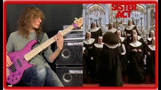 Sister Act- I Will Follow Him (Personal Bass Line)